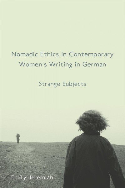 book cover: Nomadic Ethics in Contemporary Women's Writing in German: Strange Subjects