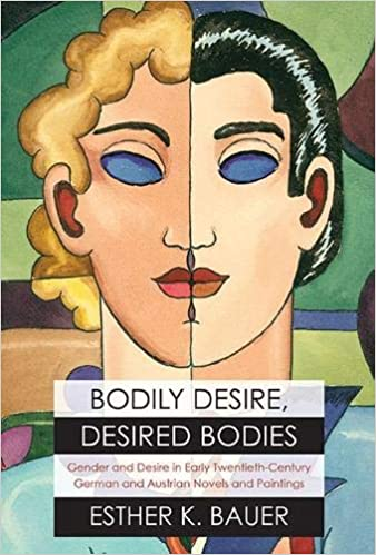book cover: Bodily Desire, Desired Bodies: Gender and Desire in Early Twentieth-Century German and Austrian Novels and Paintings