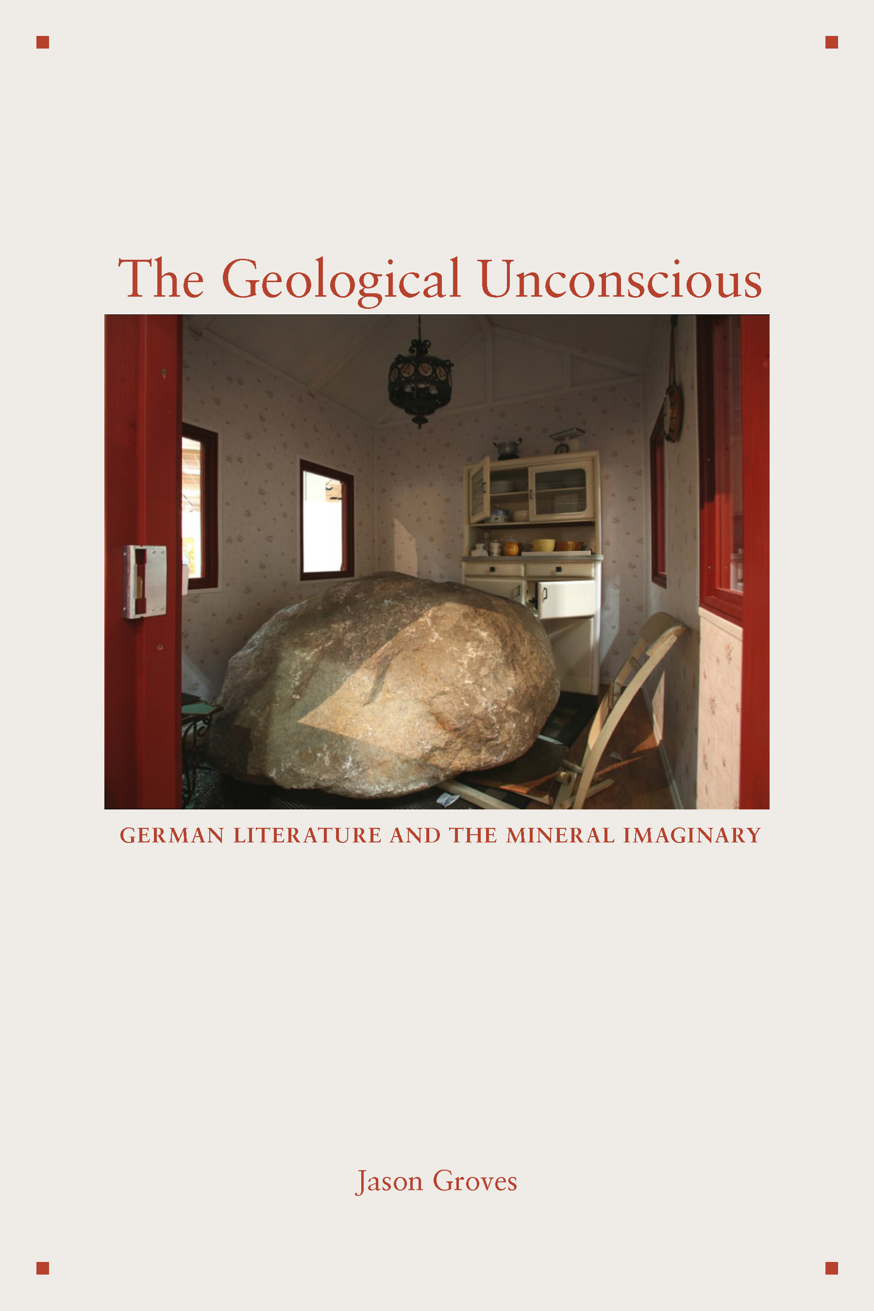 book cover: The Geological Unconscious: German Literature and the Mineral Imaginary