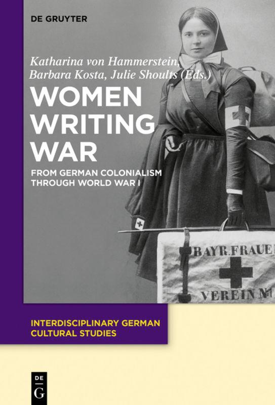 book cover: Women Writing War: From German Colonialism through World War I