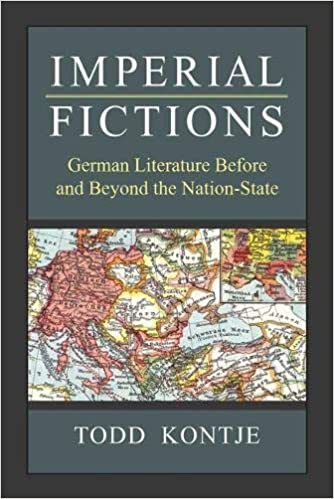 book cover: Imperial Fictions: German Literature Before and Beyond the Nation-State