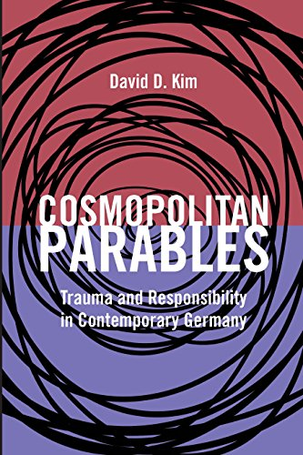 book cover: Cosmopolitan Parables: Trauma and Responsibility in Contemporary Germany