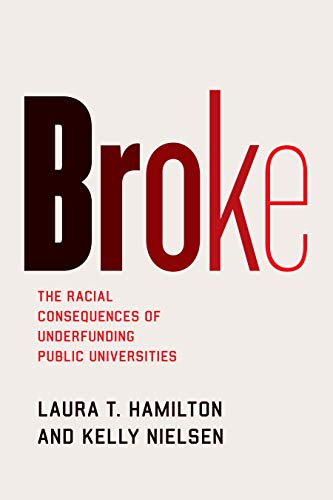 Broke : the Racial Consequences of Underfunding Public Universities
