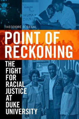 Point of Reckoning : the Fight for Racial Justice at Duke University