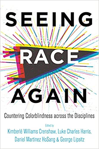 Seeing Race Again : Countering Colorblindness across the Disciplines