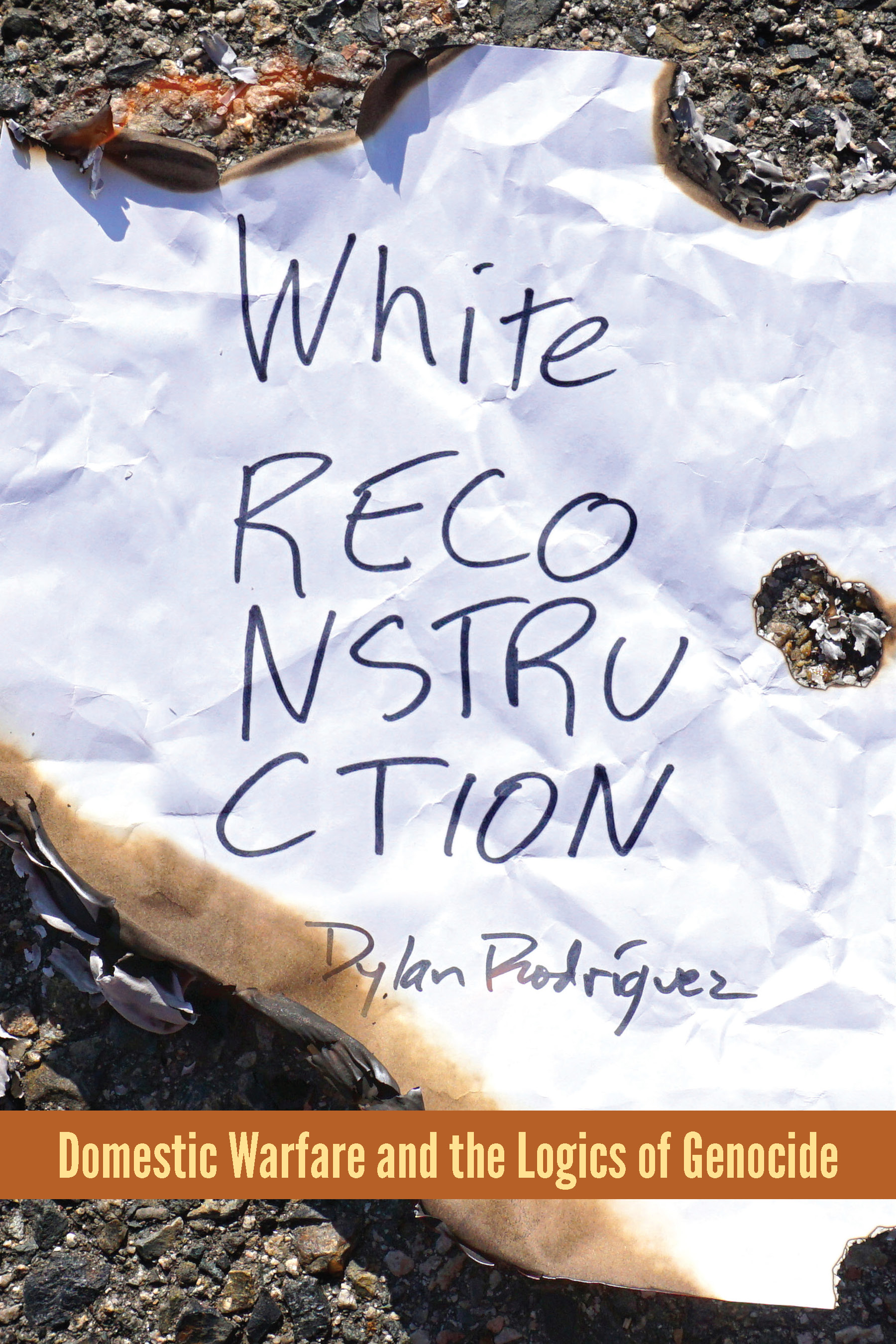 White Reconstruction Domestic Warfare and the Logics of Genocide