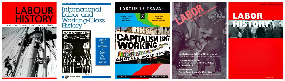 Sample journals: Labour History, International Labor and Working-Class History, Labour/Le Travail, Labor: Studies in Working Class History and Labor History