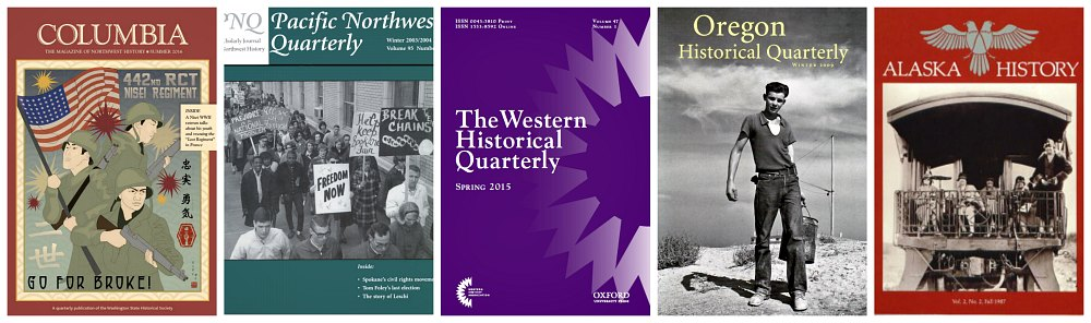Sample journals: Columbia, Pacific Northwest Quarterly, Western Historical Quarterly, Oregon Historical Quarterly and Alaska History