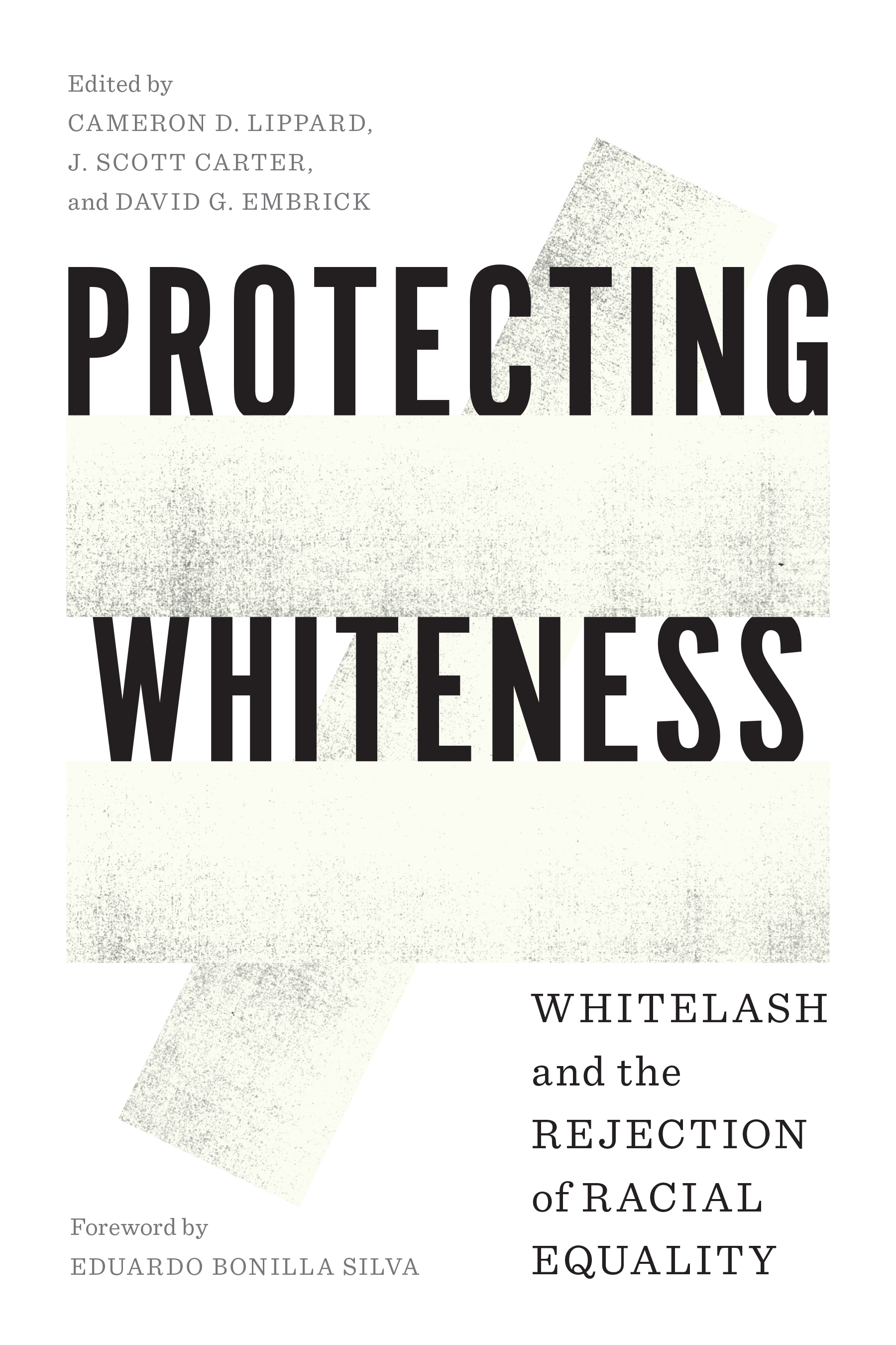 Protecting Whiteness : Whitelash and the Rejection of Racial Equality