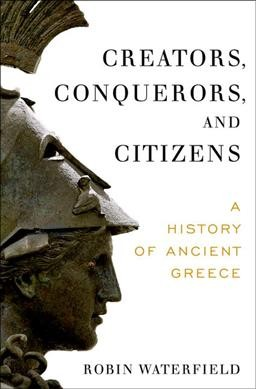Book cover: reators, Conquerors, and Citizens : A History of Ancient Greece.
