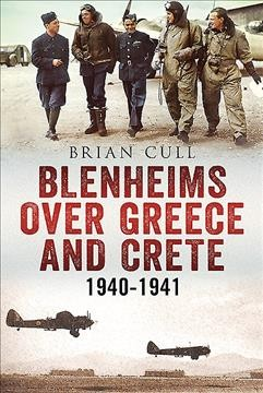 Book cover: Blenheims over Greece and Crete: 1940-1941.