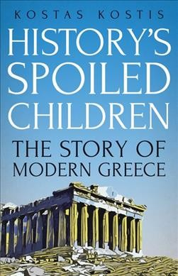 Book cover: History's Spoiled Children: The Formation of the Modern Greek State