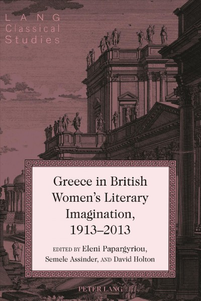 Book cover:  Greece in British Women's Literary Imagination, 1913-2013
