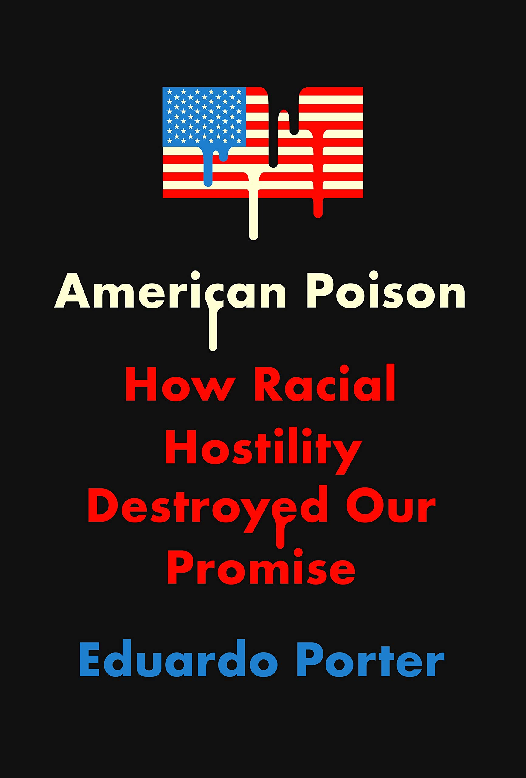 book cover: American Poison: How Racial Hostility Destroyed Our Promise