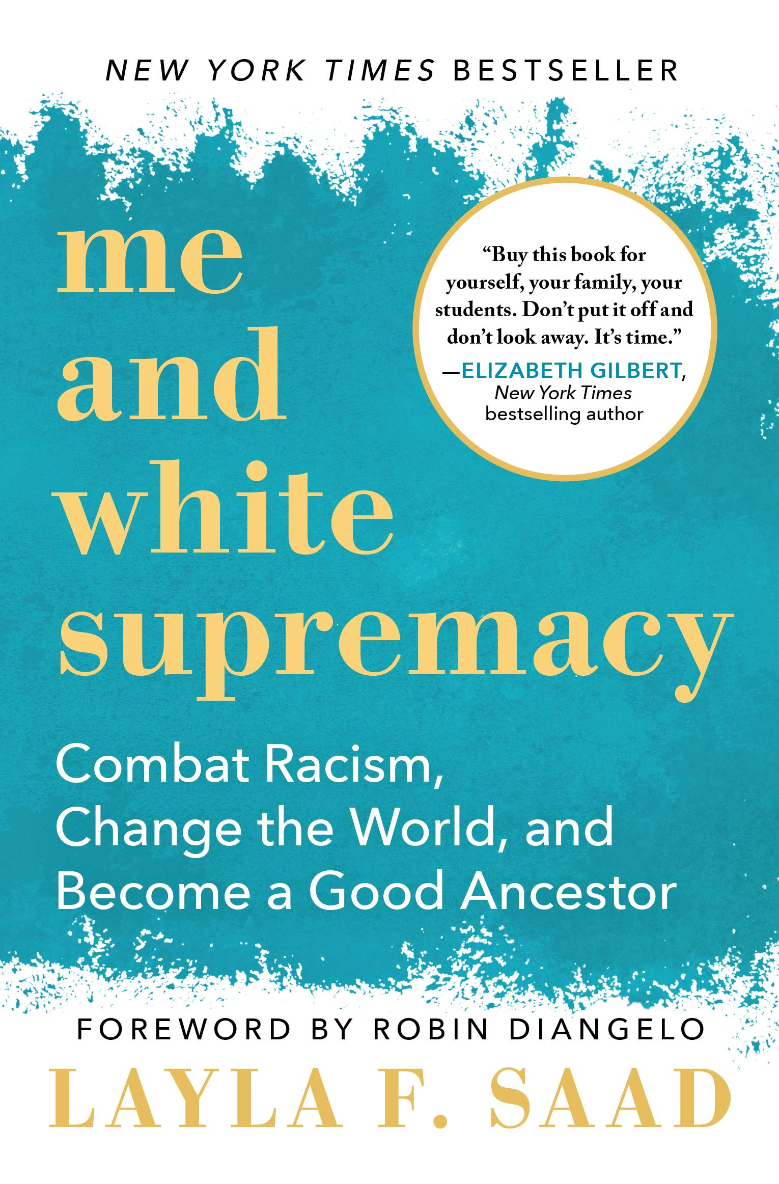 book cover: Me and white supremacy : combat racism, change the world,