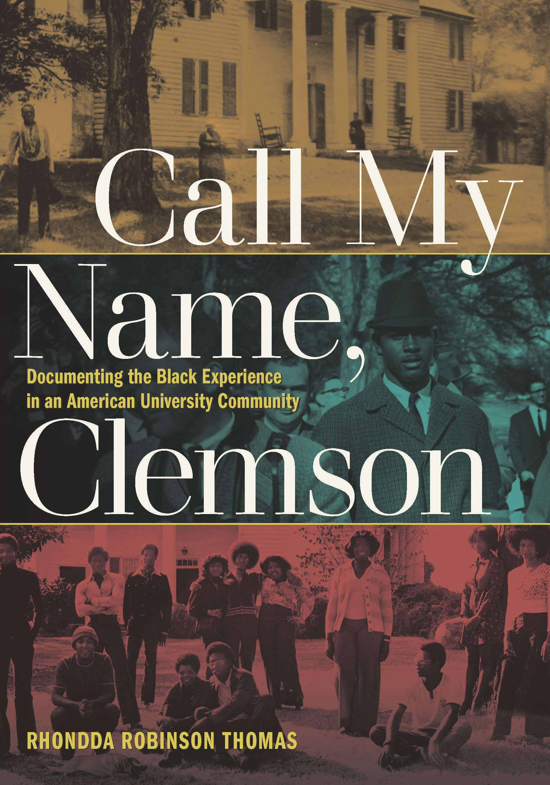book cover: Call My Name, Clemson : Documenting the Black Experience in an American University Community
