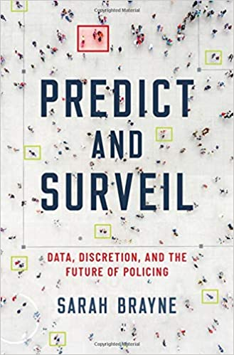 book cover: Predict and Surveil : Data, Discretion, and the Future of Policing