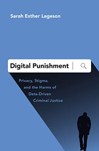 book cover: Digital Punishment : Privacy, Stigma & the Harms of Data-Driven Criminal Justice