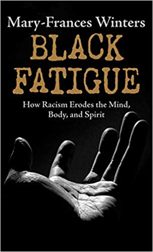 book cover: Black Fatigue : How Racism Erodes the Mind, Body, and Spirit