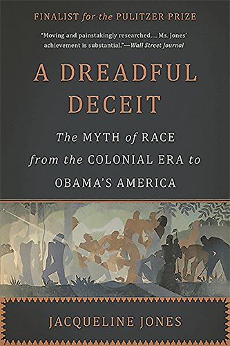 book cover: A Dreadful Deceit: the Myth of Race from the Colonial Era to Obama's America