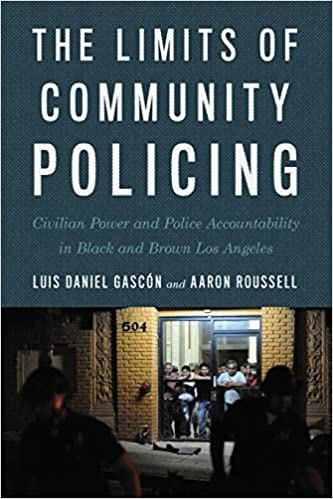 book cover: The Limits of Community Policing : Civilian Power and Police Accountability in Black and Brown Los Angeles