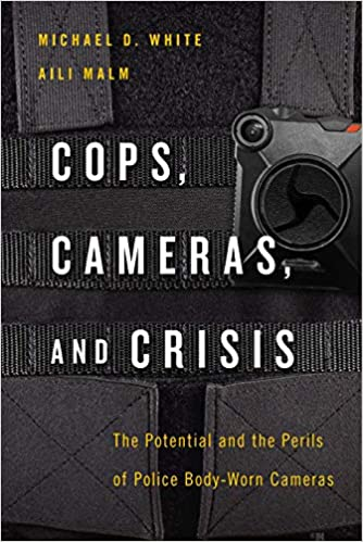 book cover: Cops, Cameras, and Crisis : the Potential and the Perils of Police Body-Worn Cameras