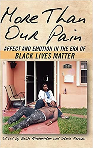 book cover: More Than Our Pain : Affect and Emotion in the Era of Black Lives Matter