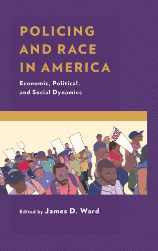 book cover: Policing and Race in America : Economic, Political, and Social Dynamics.