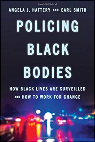 book cover:  Policing Black Bodies : How Black Lives Are Surveilled and How to Work for Change