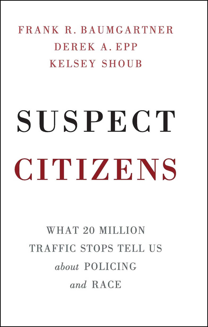 book cover: Suspect Citizens : What 20 Million Traffic Stops Tell Us about Policing and Race
