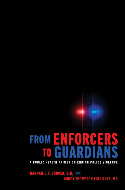 book cover: From Enforcers to Guardians : a Public Health Primer on Ending Police Violence