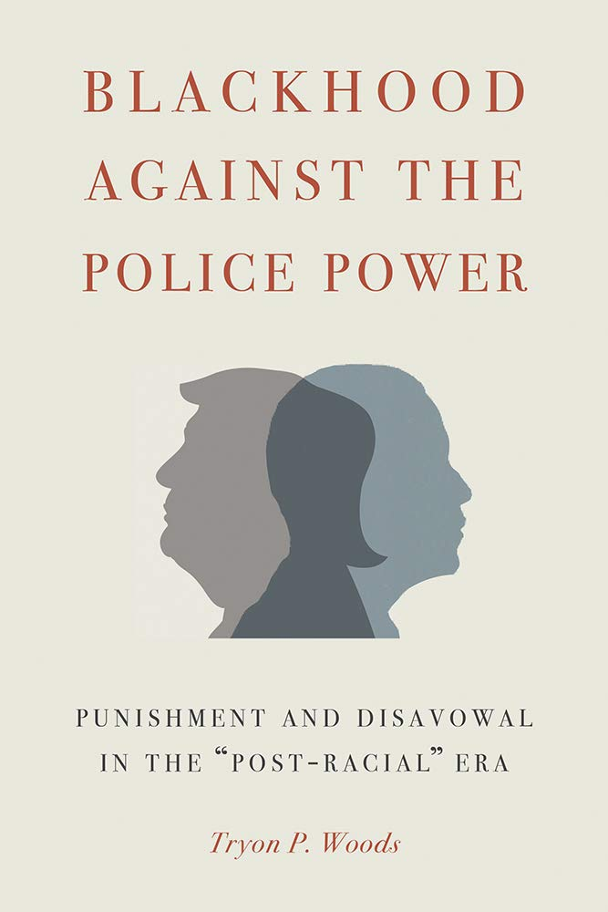 book cover: Blackhood against the Police Power: Punishment and Disavowal in the