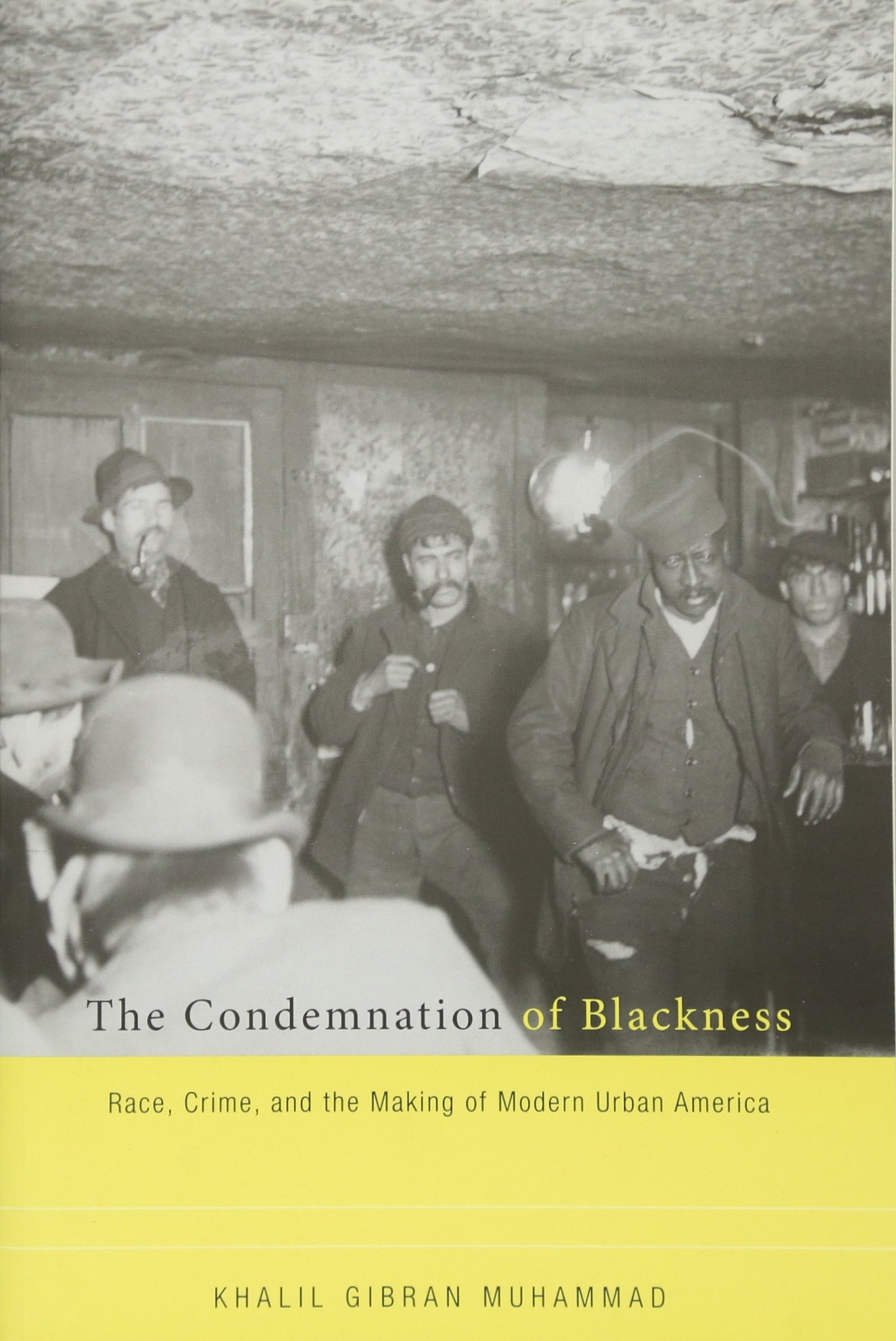 book cover: The condemnation of blackness race, crime, and the making of modern urban America