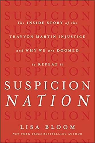book cover: Suspicion Nation : the Inside Story of the Trayvon Martin Injustice and Why We Continue to Repeat It