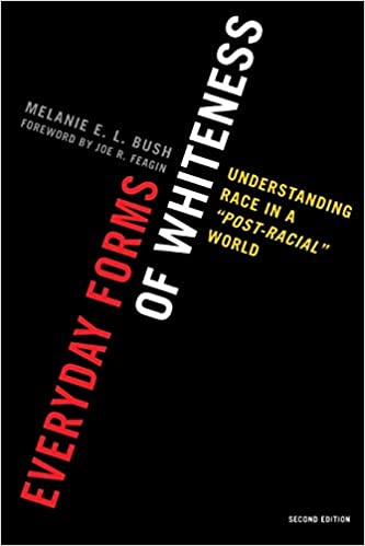 Book cover: Everyday forms of whiteness understanding race in a