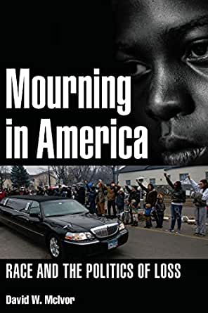 book cover: Mourning in America: Race and the Politics of Loss