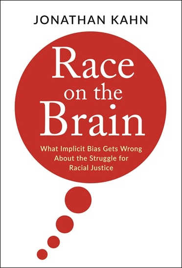 book cover: Race on the Brain: What Implicit Bias Gets Wrong About the Struggle for Racial Justice