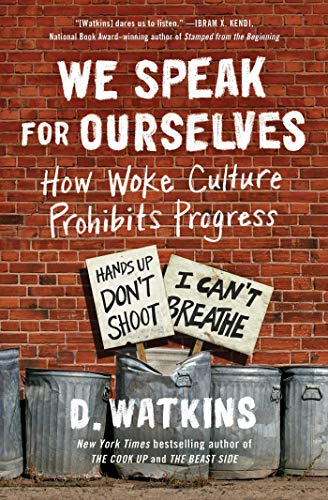 book cover: We Speak for Ourselves: How Woke Culture Prohibits Progress