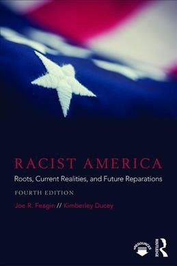 book cover: Racist America: Roots, Current Realities, and Future Reparations