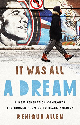 book cover: It Was All a Dream: A New Generation Confronts the Broken Promise to Black America