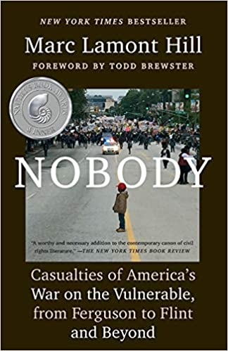 book cover: Nobody: Casualties of America's War on the Vulnerable, from Ferguson to Flint and Beyond