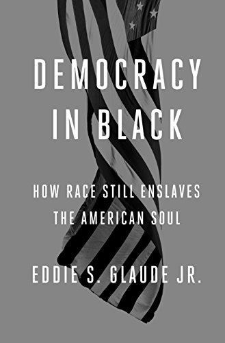book cover: Democracy in Black: How Race Still Enslaves the American Soul
