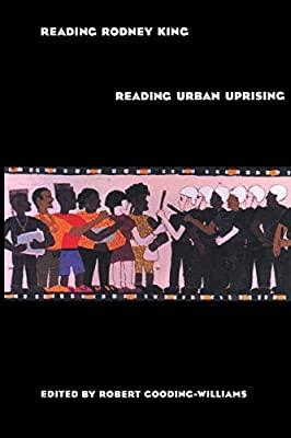 book cover: Reading Rodney King / Reading Urban Uprising