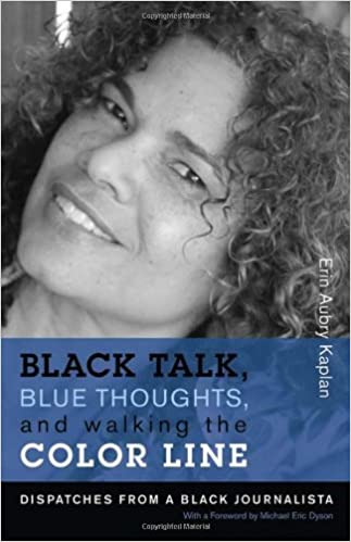 book cover: Black Talk, Blue Thoughts, and Walking the Color Line : Dispatches from a Black