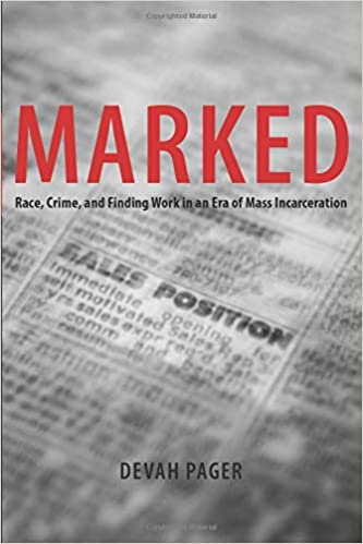 book cover: Marked: Race, Crime, and Finding Work in an Era of Mass Incarceration