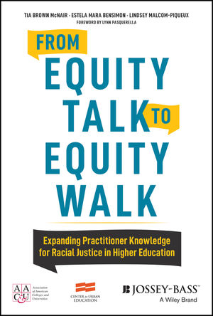 book cover: From Equity Talk to Equity Walk : Expanding Practitioner Knowledge for Racial Justice in Higher Education