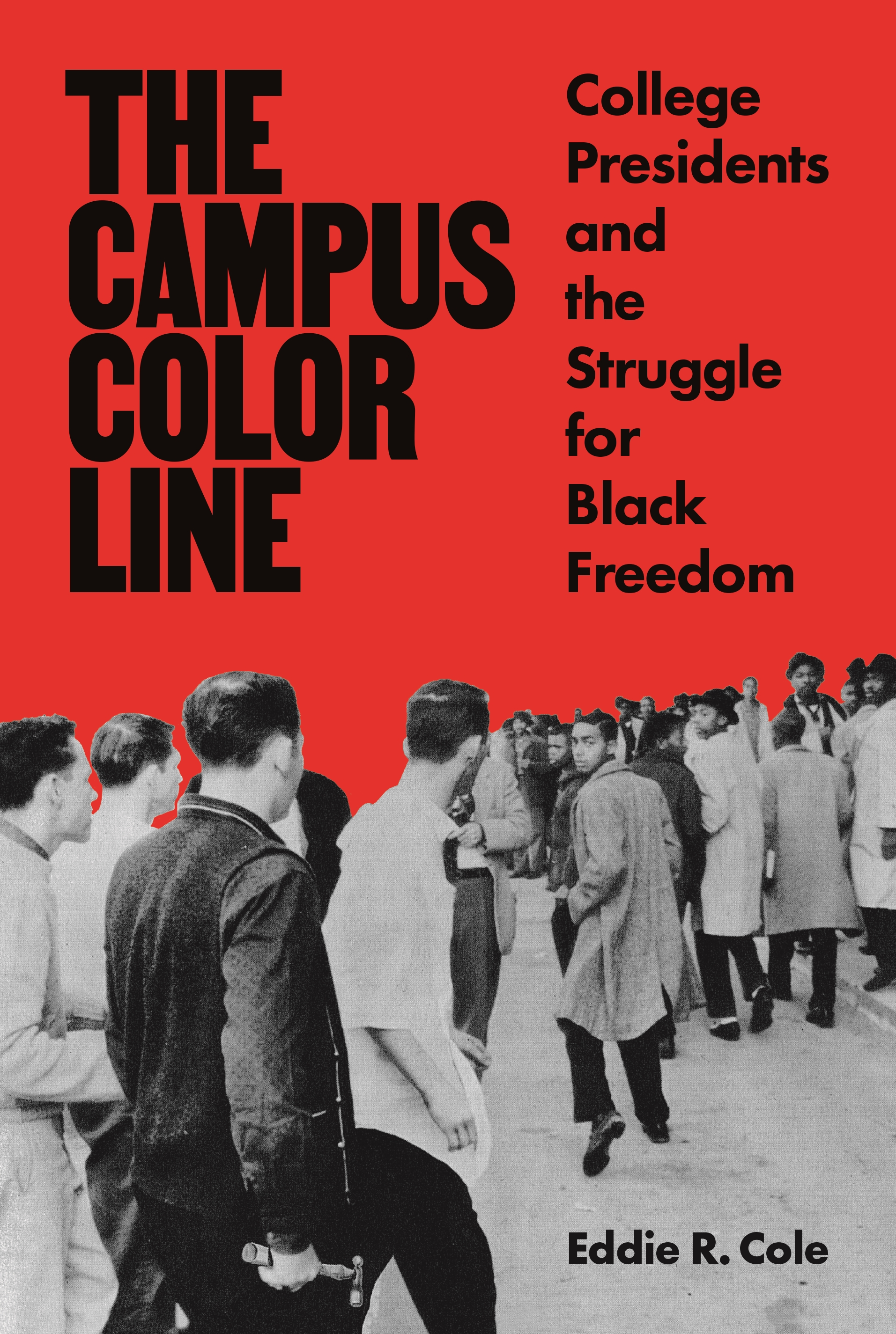 book cover: The Campus Color Line: College Presidents and the Struggle for Black Freedom