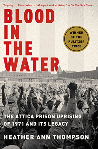 book cover: Blood in the Water: The Attica Prison Uprising of 1971 and Its Legacy