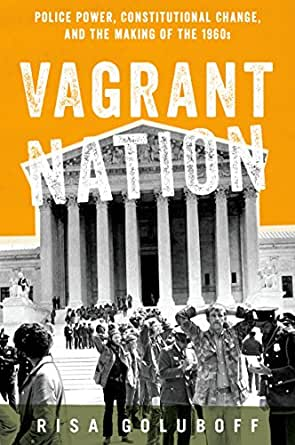 book cover: Vagrant Nation: Police Power, Constitutional Change, and the Making of the 1960s