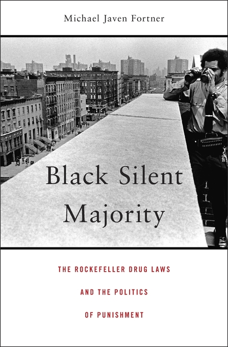 book cover: Black Silent Majority: The Rockefeller Drug Laws and the Politics of Punishment